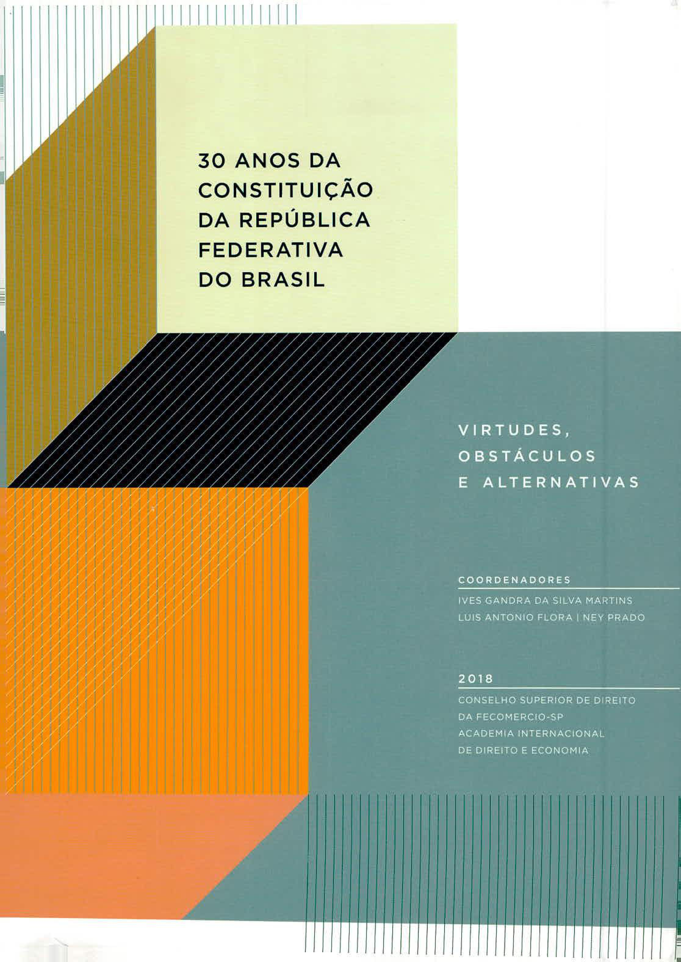 30 ANOS DA CONSTITUIÇÃO DA REPÚBLICA FEDERATIVA DO BRASIL