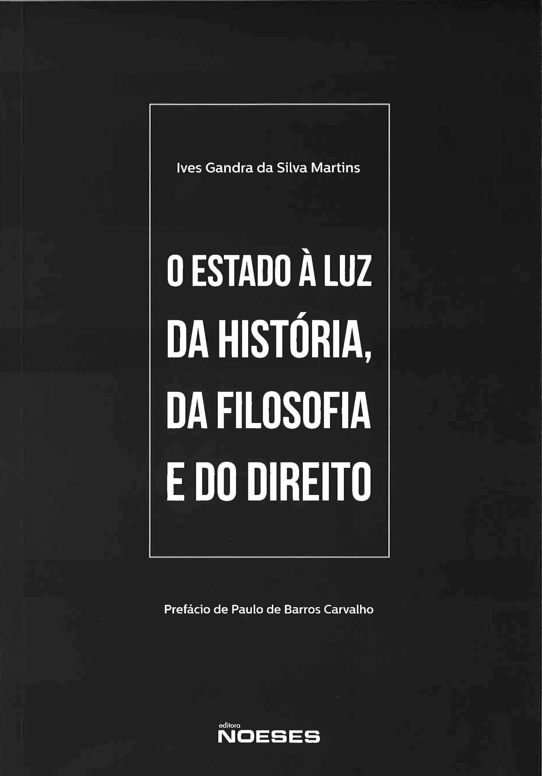 O Estado à luz da história, da filosofia e do direito.